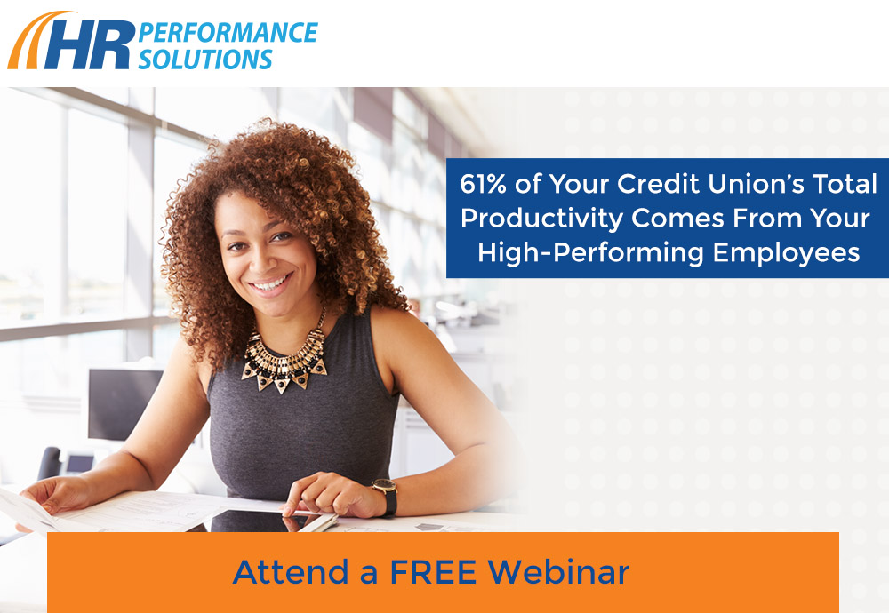 61% of Your Credit Union's Total Productivity Comes From Your High-Performing Employees