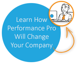 Learn how Performance Pro will change your company